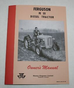 Massey Ferguson FE-35 Diesel Tractor Operators / Owners Manual, Gray and Gold