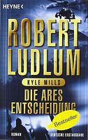 Die Ares-Entscheidung: Roman von Ludlum, Robert, Mills, ... | Buch | Zustand gut