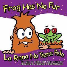 Frog Has No Fur/La Rana No Tiene Pelo (Hardback or Cased Book)