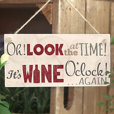 Oh! Look At The Time It's Wine O'Clock! Handmade Home Decor Accessory Sign Gift