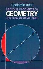 Famous Problems of Geometry and How to Solve Them by Benjamin Bold (1982,...