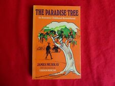 The Paradise Tree: An Eccentric Childhood Remembered By James Murray (1988) 1st