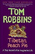 Tibetan Peach Pie: A True Account of an Imaginative Life by Robbins, Tom