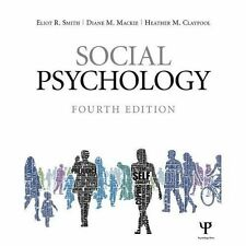 Social Psychology by Eliot R. Smith, Heather M. Claypool, Diane M. Mackie...