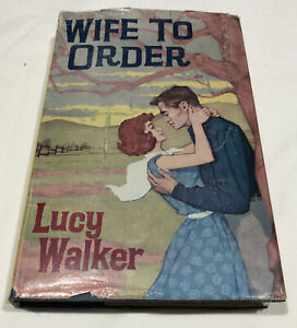 Wife To Order Book by Lucy Walker Vintage RARE HC DJ 1963