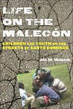Rutgers Series in Childhood Studies: Life on the Malecón : Children and Youth...
