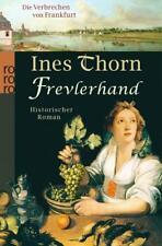 Frevlerhand von Ines Thorn (2012, Taschenbuch) Frankfurt Krimi