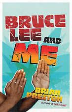 Bruce Lee and Me: A Martial Arts Adventure, Preston, Brian | Paperback Book | Go