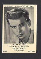 A & B C GUM - FILM AND TV STARS, 3 - #102 ROBERT WAGNER, PRINCE VALIANT