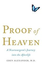 Proof Of Heaven by Eben M.D. Alexander