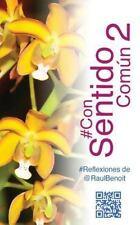 #ConSentidoComun 2 : #Reflexiones De @RaulBenoit by Raul Benoit (2015,...