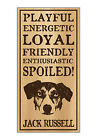 Wood Dog Breed Personality Sign - Spoiled Jack Russell (Terrier) - Home, Office