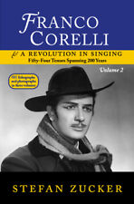 Franco Corelli and a Revolution in Singing, vol. 2 Bel Canto Society