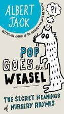 Pop Goes the Weasel: The Secret Meanings of Nursery Rhymes - LikeNew - Jack, Alb