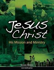 Jesus Christ : Framework Course II: His Mission and Ministry by Michael Pennock…