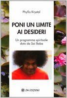 Poni Un Limite ai desideri Libro Programma Spirituale di Sai Baba K. Phyllis N