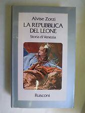 LA REPUBBLICA DEL LEONE. Storia di Venezia.  Zorzi. Rusconi  1979 - autografato