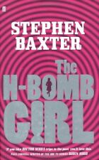The H-bomb Girl By Stephen Baxter. 9780571232796