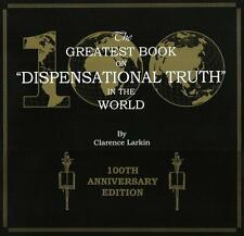 DISPENSATIONAL TRUTH: 100th Anniversary Edition by Clarence Larkin, 1918, 1920