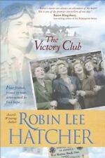 The Victory Club by Robin Lee Hatcher (2005, Hardback Copy)