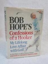 BOB HOPE'S CONFESSIONS OF A HOOKER My Love Affair with Golf 1985 Doubleday, NY