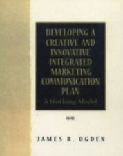 Developing a Creative and Innovative Integrated Marketing Communication Plan: A
