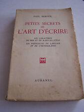 PETITS SECRETS DE L ' ART D ' ECRIRE , les caractères du bon et du mauvais style