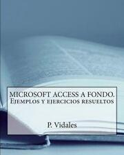 MICROSOFT ACCESS a FONDO. Ejemplos y Ejercicios Resueltos by P. Vidales...