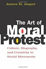 The Art of Moral Protest: Culture, Biography, a, Jasper+=