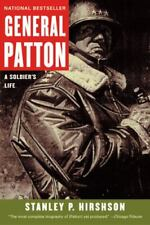 General Patton : A Soldier's Life by Stanley Hirshson and Stanley P. Hirshson...