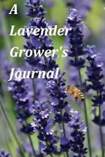 A Lavender Grower's Journal: A Blank Journal with Quotes about Lavender, Gardeni