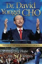 Dr. David Yonggi Cho: Ministering Hope for 50 Years (Paperback or Softback)