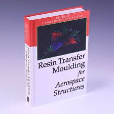 Resin Transfer Moulding for Aerospace Structures by T. Kruckenberg & R. Paton