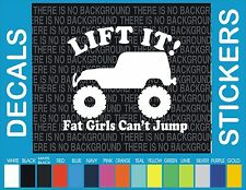 "4"" Jeep Lift it Fat girls cant jump Truck Car window car truck decal sticker"