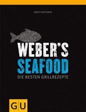 GU Ratgeber: WEBER'S SEAFOOD ►►►ungelesen ° von Jamie Purviance ° Grillbibel