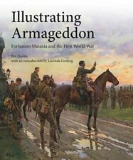 Illustrating Armageddon: Fortunino Matania and the First World War by Jim Davies