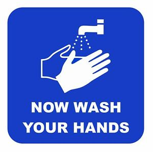 NOW WASH YOUR HANDS Sticker For Workplace Public Toilets 100mm x 100m Waterproof