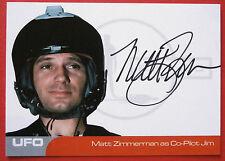 UFO - MATT ZIMMERMAN (MZ1) as Co-Pilot Jim - VERY LIMITED Autograph Card