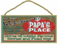 "Welcome to Papa's Place Home of the World Famous Stories Fixed Toys 5""x10"""