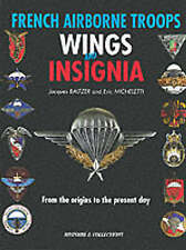 FRENCH AIRBORNE TROOPS - WINGS & INSIGNIA by Jacques Baltzer   HB  NEW