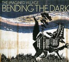 The Imagined Village - Bending the Dark [New CD] UK - Import