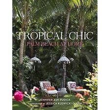 Tropical Chic: Palm Beach at Home by Jennifer Ash Rudick, Aerin Lauder, Jessica