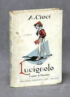 Libri ragazzi - A. Cioci - Lucignolo l'amico di Pinocchio - Chiostri - 1935