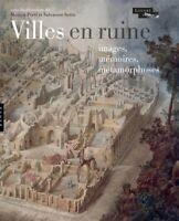 Villes en ruine Images, mémoires, métamorphoses - Collectif - Le Louvre Hazan