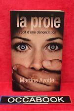 La proie - Récit d'une dénonciation - Martine Ayotte - Livre - Occasion