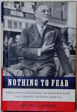 NOTHING TO FEAR: FDR'S INNER CIRCLE & THE HUNDRED DAYS THAT CREATED MODERN AMERI