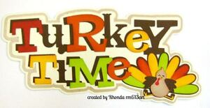 Thanksgiving Turkey Time paper piecing title premade scrapbook pages by Rhonda