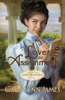 Ladies of Summerhill: Love on Assignment by Cara Lynn James (2011, Paperback)