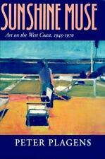 Sunshine Muse: Art on the West Coast, 1945-1970, Plagens, Peter, Good Book