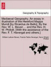Mediaeval Geography. an Essay in Illustration of the Hereford Mappa Mundi [By